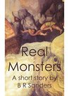 Real Monsters: A Short Story