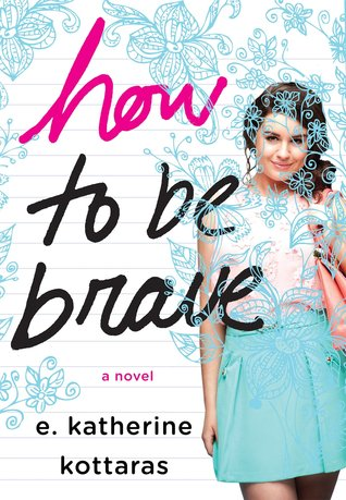 How to Be Brave E. Katherine Kottaras