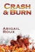 Crash & Burn (Cut & Run, #9) by Abigail Roux