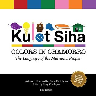 Kulot Siha: Colors in Chamorro  by  Mary Aflague