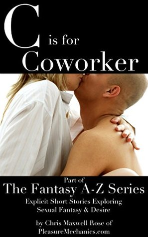C is for Coworker (The Fantasy A-Z Series) Chris Maxwell Rose
