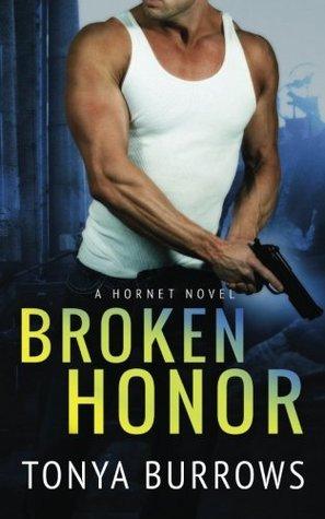 Broken Honor  by  Tonya Burrows
