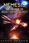 Revenge is Best Served Hot (Nemesis, #1)