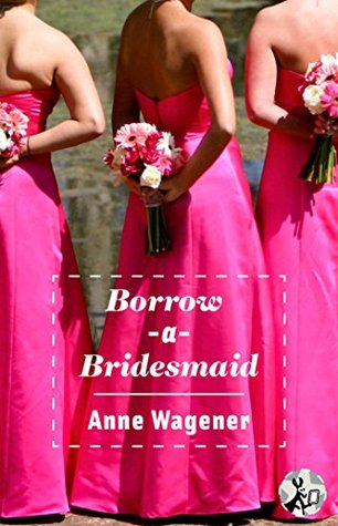 https://www.goodreads.com/book/show/25238229-borrow-a-bridesmaid