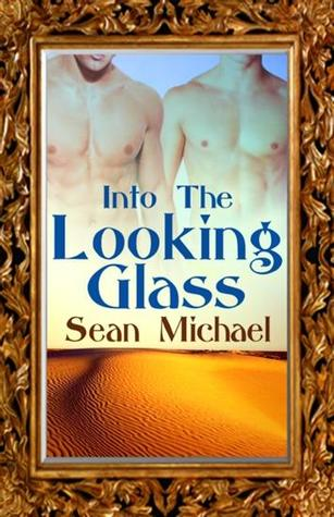 Book Review: Into The Looking Glass by Sean Michael