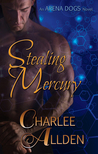 Stealing Mercury (Arena Dogs #1)