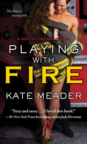 Playing with Fire (Hot in Chicago, #2)