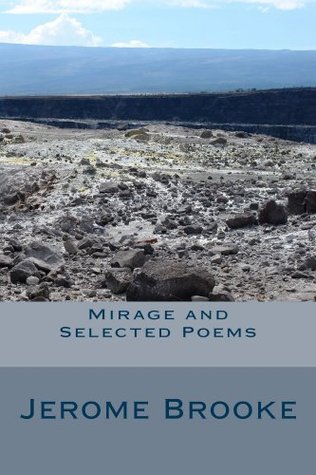 Mirage and Selected Poems  by  Jerome Brooke
