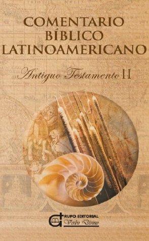 Comentario Bíblico Latinoamericano. Antiguo Testamento Vol. II Libros proféticos y sapienciales Armando J. Levoratti