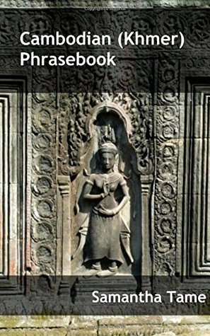 Cambodian (Khmer) Phrasebook  by  Samantha Tame