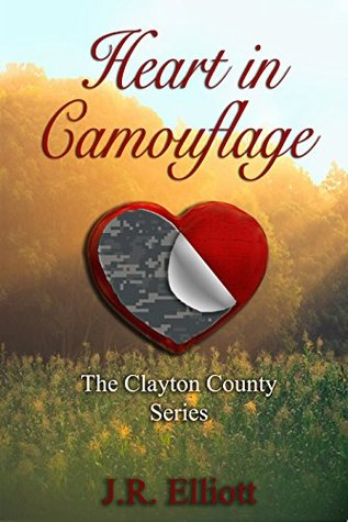 Heart in Camouflage (The Clayton County Series Book 1)  by  J.R. Elliott