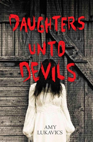 Daughters unto Devils by Amy Lukavics  book cover