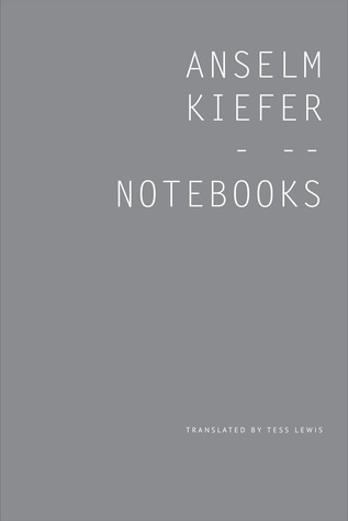 Notebooks, Volume 1, 1998-99  by  Anselm Keifer