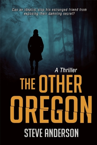 The Other Oregon by Steve  Anderson