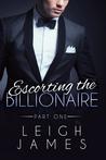 Escorting the Billionaire (Escorting the Billionaire, #1)