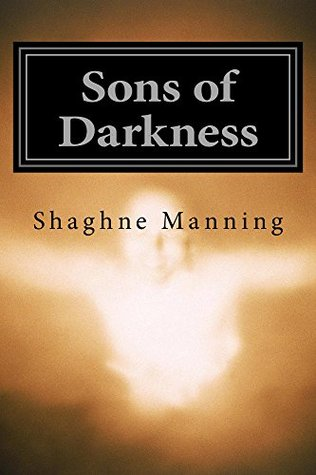 Sons of Darkness (The War for Eternal Life Book 2) Shaghne Manning