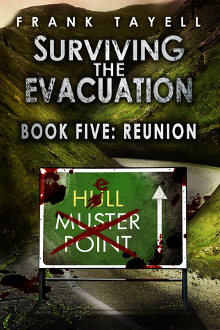 Surviving The Evacuation, Book 5: Reunion  by  Frank Tayell