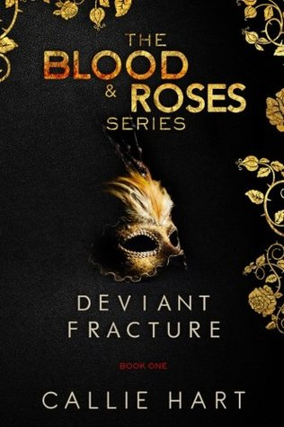 Deviant & Fracture (Blood & Roses #1-2) - Callie Hart