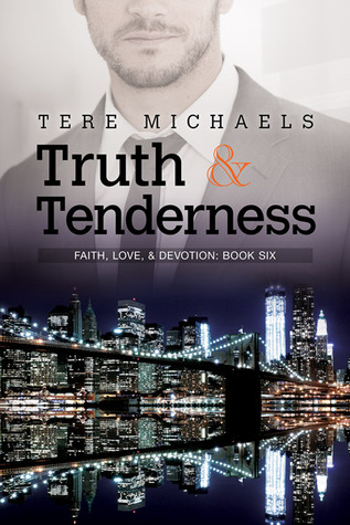 Recent Release Review: Truth & Tenderness (Faith, Love, & Devotion #6) by Tere Michaels