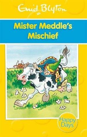 Mister Meddles Mischief Enid Blyton