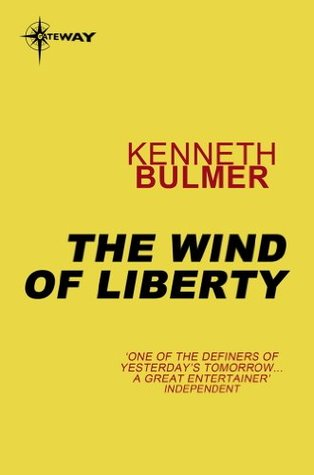 The Wind of Liberty  by  Kenneth Bulmer