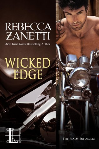 Review: Wicked Edge (Realm Enforcers #2) by Rebecca Zanetti