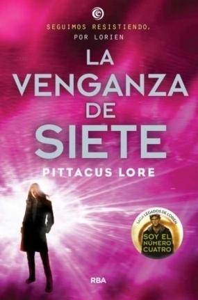 La venganza de siete (Legados de Lorien, #5) Pittacus Lore
