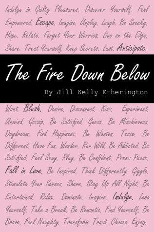 The Fire Down Below (The Scarlett Series Book 1) Jill Kelly Etherington