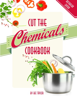 Cut The Chemicals Cookbook by Bec Taylor