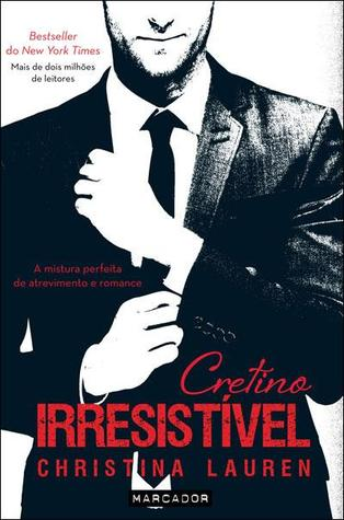 Cretino Irresistivel (Beautiful Bastard, #1)