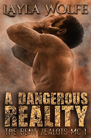 A Dangerous Reality (gay biker MC erotic romance) (The Bent Zealots MC Book 1) by Layla Wolfe