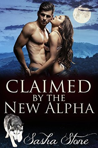 Claimed  by  the New Alpha by Sasha Stone