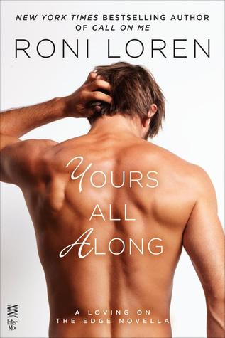 {Review} Yours All Along by Roni Loren