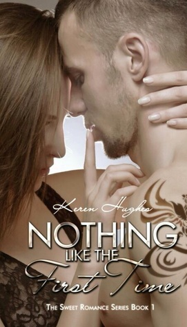 Nothing like the First Time (The Sweet Romance Series #1)