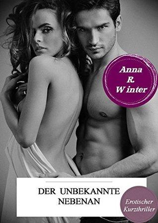 Der Unbekannte nebenan  by  Anna R. Winter