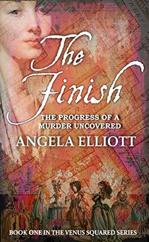 The Finish: The Progress of a Murder Uncovered (Venus Squared Book 1)