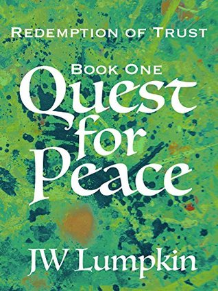 Quest for Peace (Redemption of Trust Book 1) JW Lumpkin