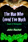 The Man Who Loved Too Much: Book 2: Entendre (Book #2 of 3)