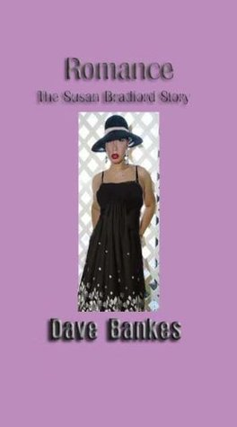 Romance, The Susan Bradford Story Dave Bankes