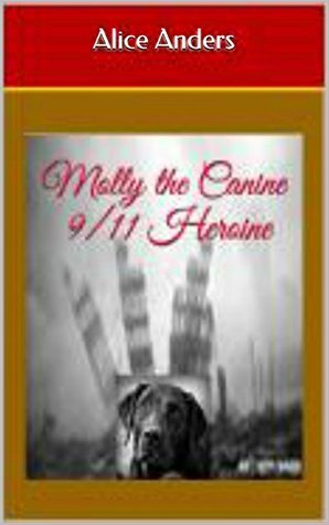 Molly the Canine 9/11 Heroine Alice Anders