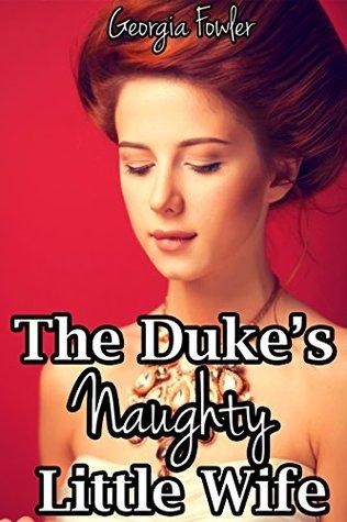 The Dukes Naughty Little Wife Georgia Fowler