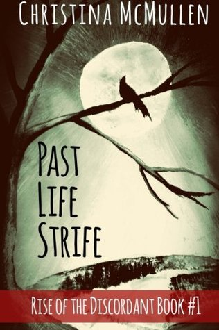 Past Life Strife (Rise of the Discordant) by Christina McMullen