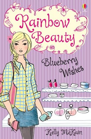 Blueberry Wishes: Rainbow Beauty (Book 3)  by  Kelly McKain