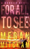 For All to See (Bureau Series Book 1)