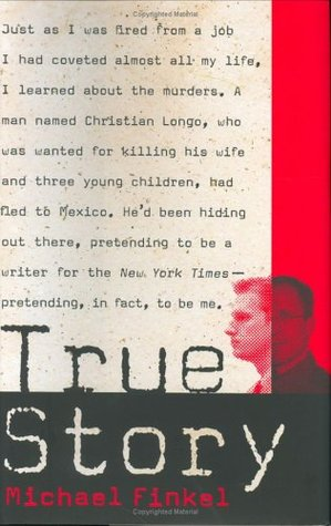 Murder, Memoir, Mea Culpa - Michael Finkel