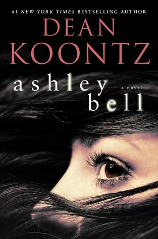 Ashley Bell (Ashley Bell #1) by Dean Koontz