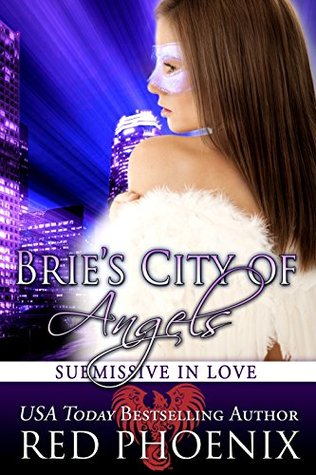 Brie's City of Angels (Submissive in Love, #6)