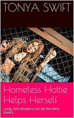 Homeless Hottie Helps Herself Tonya Swift