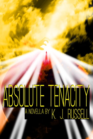 Absolute Tenacity by K.J. Russell