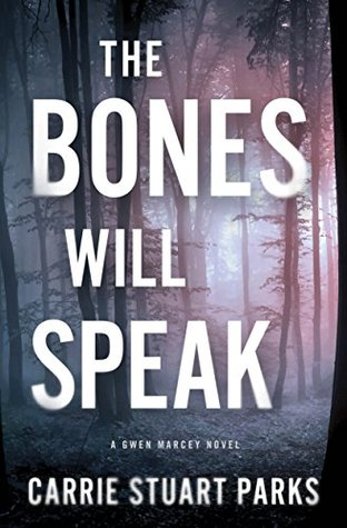 The Bones Will Speak (A Gwen Marcey Novel Book 2)